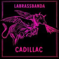 LaBrassBanda – Cadillac