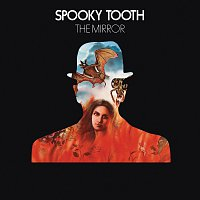 Spooky Tooth – The Mirror