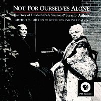 Various Artists.. – Not For Ourselves Alone: The Story Of Elizabeth Cady Stanton & Susan B. Anthony