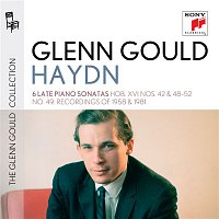 Glenn Gould plays Haydn: 6 Late Piano Sonatas - Hob. XVI Nos. 42 & 48-52; No. 49 (Recordings of 1958 & 1981)