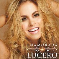 Lucero – Enamorada Con Banda