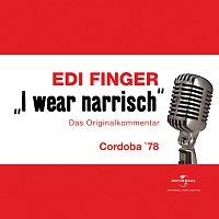 Edi Finger – I wear narrisch