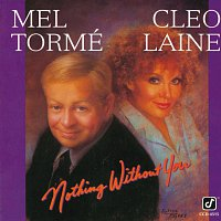 Mel Torme, Cleo Laine – Nothing Without You