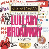 Various Artists.. – Celebrate Broadway Vol. 3: Lullaby of Broadway