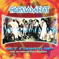 Parliament – Get The Funk Up - The Ultimate Parliament Collection – CD