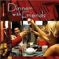 Různí interpreti – Dinner With Friends