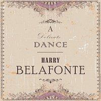 Harry Belafonte – A Delicate Dance