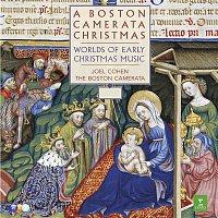Joel Cohen, The Boston Camerata – A Boston Camerata Christmas - Worlds of Early Christmas Music