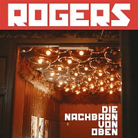 Rogers – Die Nachbarn von Oben (Akustik Version)