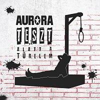 Aurora – Teszt alatt a türelem
