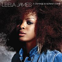 Leela James – A Change Is Gonna Come