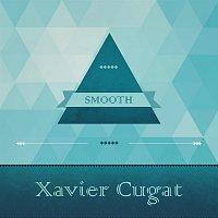 Xavier Cugat – Smooth