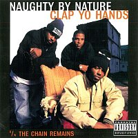 Naughty By Nature – Clap Yo Hands/Chain Remains