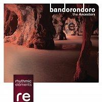 Rhythmic Elements – bandorondoro - Ancestors