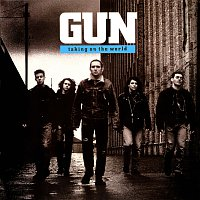 Gun – Taking On The World [Deluxe Edition]