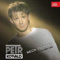 Petr Kotvald – Nech to hrát (5x z let 1986-1989)