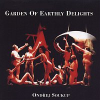 Ondřej Soukup – Garden Of Earthly Delights