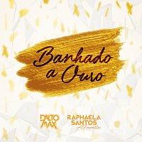 Dalto Max, Banda A Favorita – Banhado A Ouro