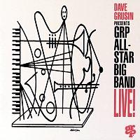 GRP All-Star Big Band – Dave Grusin Presents GRP All-Star Big Band Live!