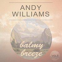Andy Williams – Balmy Breeze Vol. 5