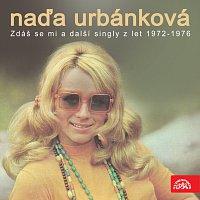 Naďa Urbánková – Zdáš se mi a další singly z let 1972-1976)