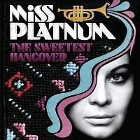 Miss Platnum – The Sweetest Hangover