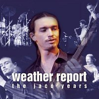 Weather Report – This Is Jazz #40: Weather Report-The Jaco Years