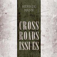Herbie Mann – Cross Roads Issues