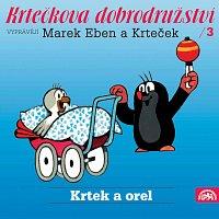 Marek Eben, Anička Slováčková – Miler: Krtkova dobrodružství 3 Krtek a orel