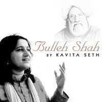 Kavita Sheth – Bulleh Shah By Kavita Seth