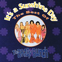 The Brady Bunch – It's A Sunshine Day : The Best Of The Brady Bunch