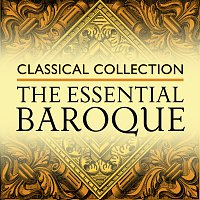 Různí interpreti – Classical Collection: The Essential Baroque