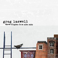 Greg Laswell – Three Flights From Alto Nido