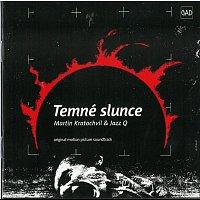 Martin Kratochvíl, Jazz Q – Temné slunce. Soundtrack