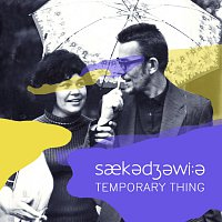 Saekedzewi:e – Temporary Thing