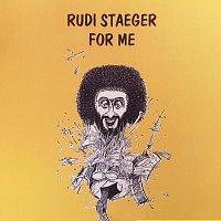 Rudi Staeger – For Me