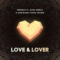 Rudenko – Love & Lover (feat. Alina Eremia & Dominique Young Unique)