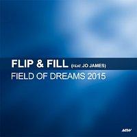 Flip & Fill, Jo James – Field Of Dreams [Starman's 2015 Rework]
