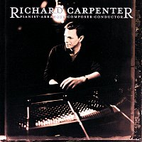Richard Carpenter – Richard Carpenter: Pianist, Arranger, Composer, Conductor