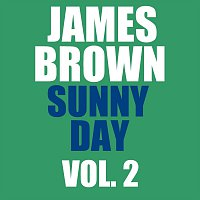 James Brown – Sunny Day Vol. 2