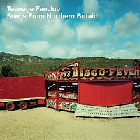 Teenage Fanclub – Songs From Northern Britain (Remastered)