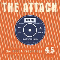 The Attack – Hi Ho Silver Lining - The Decca Recordings