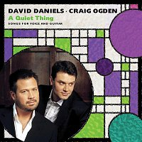 David Daniels, Craig Ogden – A Quiet Thing