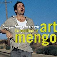 Art Mengo – Les parfums de sa vie - Le meilleur d'Art Mengo