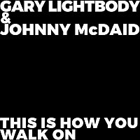Gary Lightbody, Johnny McDaid – This Is How You Walk On