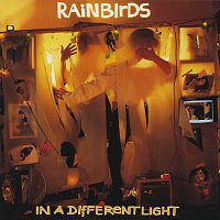 Rainbirds – In A Different Light