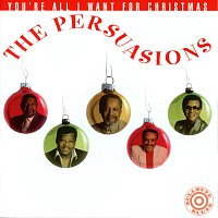 The Persuasions – You're All I Want For Christmas