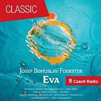Prague Radio Symphony Orchestra, Ludmila Červinková, Beno Blachut – Josef Bohuslav Foerster: Eva