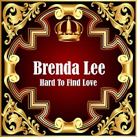 Brenda Lee – Hard To Find Love