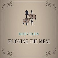 Bobby Darin – Enjoying The Meal